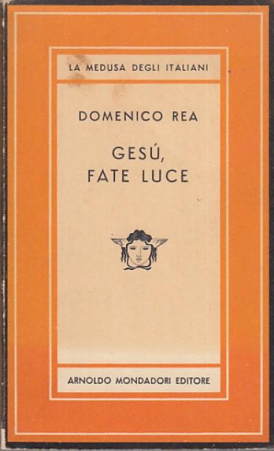 GesÚ, fate luce. - Rea Domenico