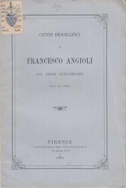 CENNI BIOGRAFICI DI FRANCESCO ANGIOLI NEL PRIMO ANNIVERSARIO DELLA SUA MORTE