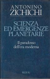 SCIENZA ED EMERGENZA PLANETARIE. IL PARADOSSO DELL'ERA MODERNA