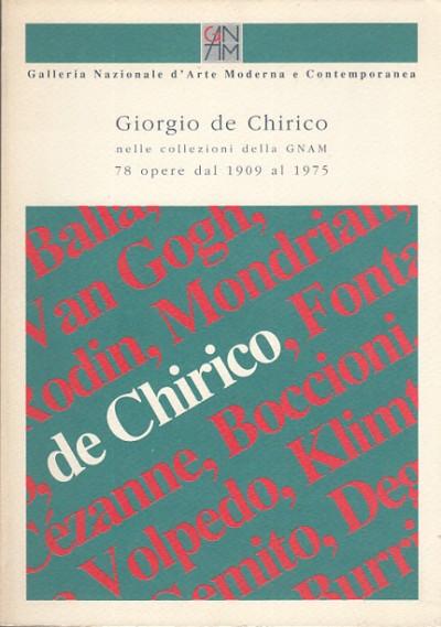 Giorgio de chirico nelle collezioni della gnam 78 opere dal 1909 al 1975 78 opre dal 1909 al 1975 - Galleria Nazionale D'arte Moderna E Contemporanea