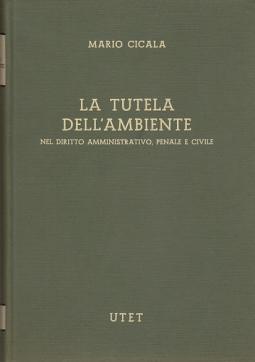 LA TUTELA DELL'AMBIENTE NEL DIRITTO AMMINISTRATIVO PENALE E CIVILE