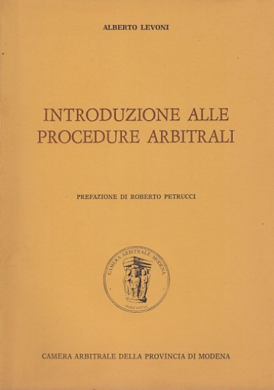Inroduzione alle procedure arbitrali - Levoni Alberto