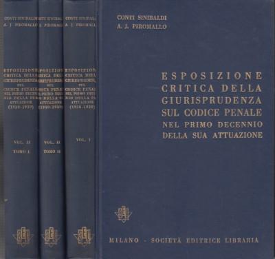 Esposizione critica della giurisprudenza sul codice penale nel primo decennio della sua attuazione - Sinibaldi Conti Ugo - Piromallo Jannitti Alfredo