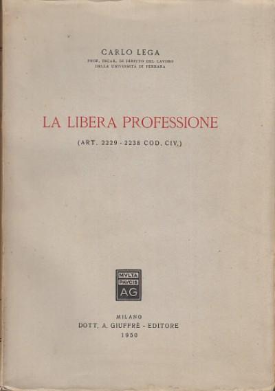 La libera professione (art. 2229-2238 cod. civ.) - Lega Carlo