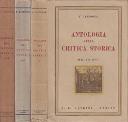 ANTOLOGIA DELLA CRITICA STORICA DALL'AGONIA DI ROMA AI GIORNI NOSTRI MEDIO EVO - ETÀ CONTEMPORANEA - ETÀ MODERNA