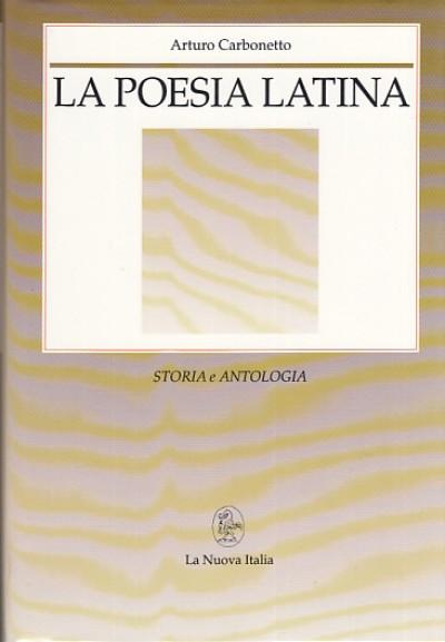 La poesia latina storia e antologia - Carnbonetto Arturo