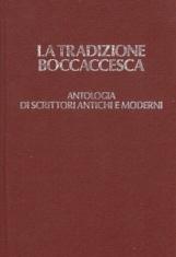 LA TRADIZIONE BOCCACCESCA. ANTOLOGIA DI SCRITTORI ANTICHI E MODERNI