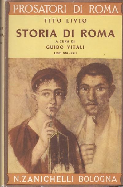 Storia di roma della 3a deca (2a guerra punica) libri xxi-xxii - libro xxi dall'ebro al trasimeno - libro xxii dal trasimeno a canne - Tito Livio
