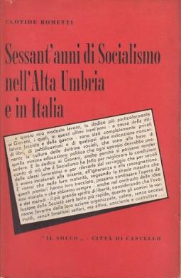 SESSANT'ANNI DI SOCIALISMO NELL'ALTA UMBRIA E IN ITALIA