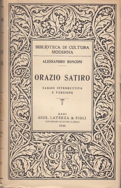 Orazio satiro saggio introduttivo e versione - Ronconi Alessandro
