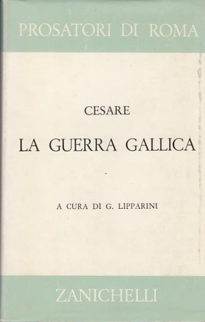 La guerra gallica - Cesare