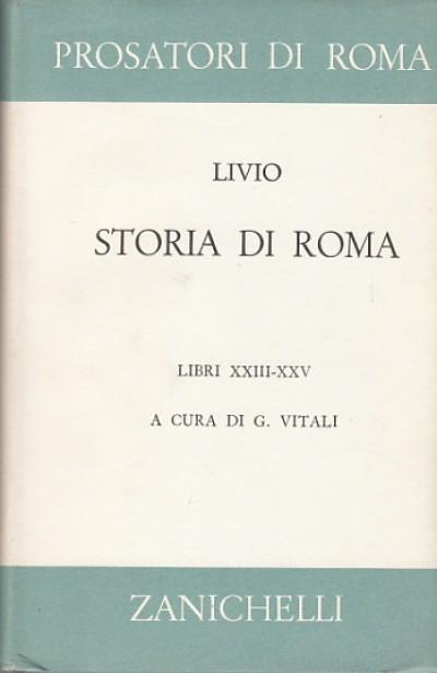 Storia di roma. libri xxiii-xxv. della 3a deca (2a guerra punica) da canne a capua - annibale in campania - operazioni nell'italia meridionale in sicilia e nella spagna - Livio