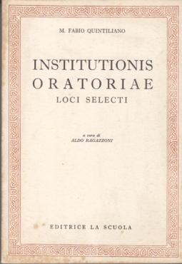 INSTITUTIONIS ORATORIAE LOCI SELECTI