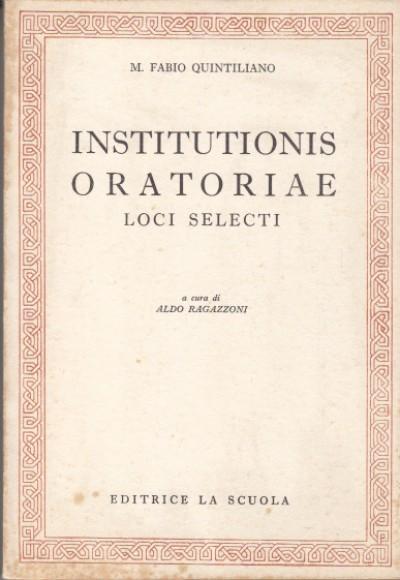 Institutionis oratoriae loci selecti - M. Fabio Quintiliano