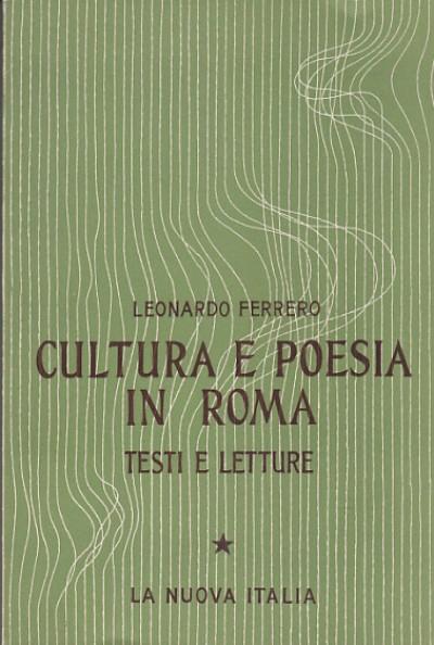 Cultura e poesia in roma testi e letture i etÀ repubblicana - Ferrero Leonardo