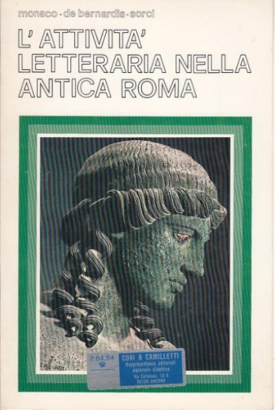 L'attivitÀ letteraria nella antica roma - Monaco Giusto - De Bernardis Gaetano - Sorci Andrea