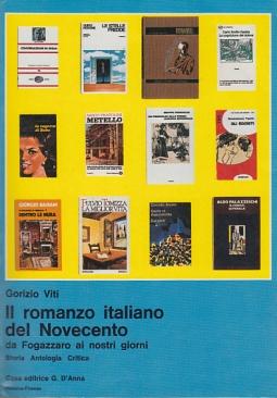 IL ROMANZO ITALIANO DEL NOVECENTO. DA FOGAZZARO AI NOSTRI GIORNI. STORIA. ANTOLOGIA. CRITICA