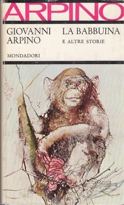 La babbuina e altre storie - Arpino Giovanni