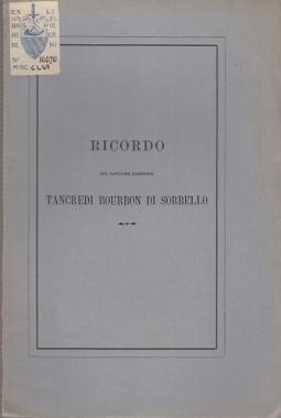 RICORDO DEL CAVALIER MARCHESE TANCREDI BOURBON DI SORBELLO