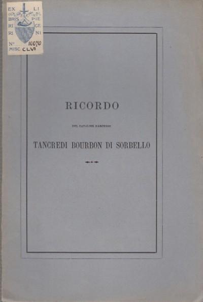 Ricordo del cavalier marchese tancredi bourbon di sorbello - Venturi Luigi