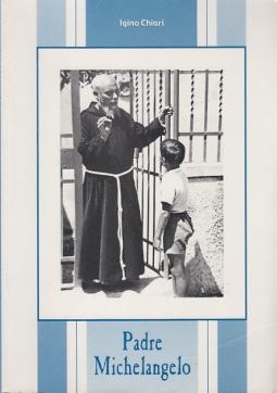PADRE MICHELANGELO DA MONTALE (BELLINI MARIO) FRATE MINORE CAPPUCCINO APOSTOLO DELLA GIOVENTÙ