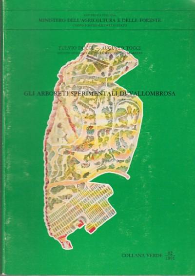 Gli arboreti sperimentali di vallobrosa - Ducci Fulvio - Tocci Augusto