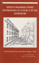 ISTITUTO MAGISTRALE INADEL TESTIMONIANZA DI CULTURA E DI VITA SANSEPOLCRO CONVEGNO EX ALUNNI OTTOBRE 1992