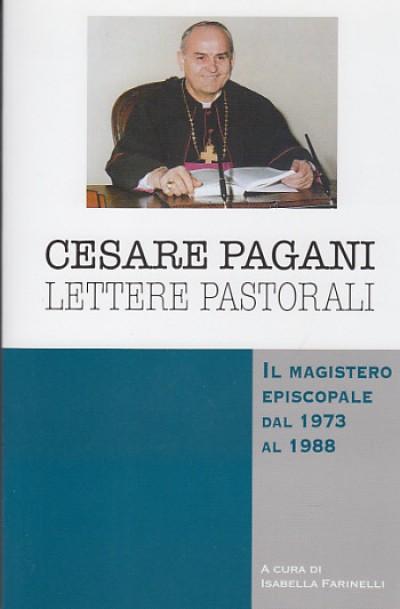 Cesare pagani lettere pastorali il magistero episcopale dal 1973 al 1988 - Farinelli Isabella (a Cura Di)