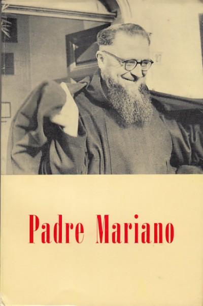 Padre mariano da torino un apostolo del nostro tempo - M. De Pobladura - E. Brozetti - Mariano D'alatri