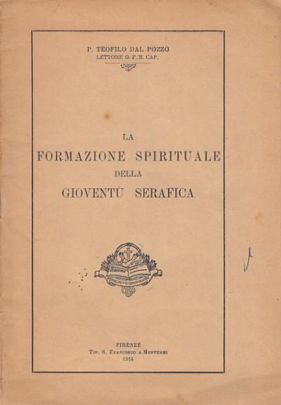 La formazione spirituale della gioventÙ serafica - Teofilo Dal Pozzo