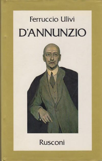 D'annunzio - Ulivi Ferruccio
