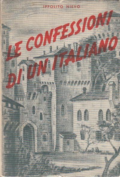 Le confessioni di un italiano - Nievo Ippolito