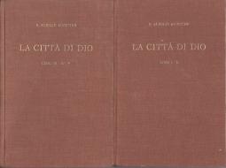 LA CITTÀ DI DIO. PARTE I (LIBRI I-II) - PARTE II (LIBRI III-V)