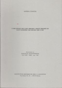 L'OBLAZIONE DEI LAICI PRESSO I FRATI EREMITI DI SANT'AGOSTINO NEI SECOLI XIII E XIV