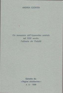 UN MONASTERO DELL'APPENNINO CENTRALE NEL XIII SECOLO L'ABBAZIA DEI TEDALDI