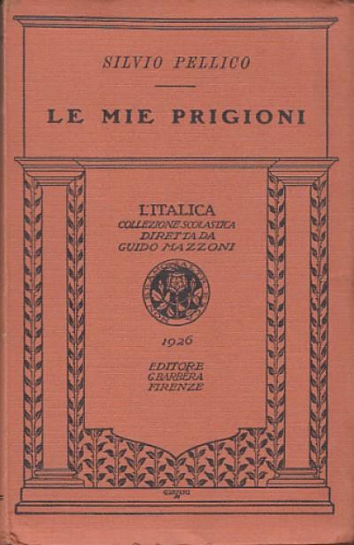 Le mie prigioni - Pellico Silvio