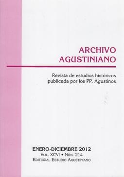 ARCHIVIO AGUSTINIANO REVISTA DE ESTUDIOS HISTÓRICOS PUBLICADA POR LOS PP. AGUSTINOS ENERO-DICIEMBRE 2012 VOL. XCVI NUM. 214