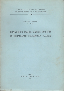 FRANCESCO MARIA CASINI 1648-1719 UN RESTARATORE DELL'ORATORIA ITALIANA