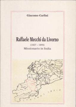 RAFFAELE MECCHI DA LIVORNO 1827-1894 MISSIONARIO IN INDIA