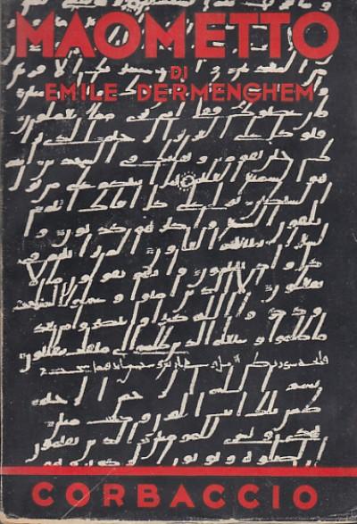 Maometto traduzione dal francese di giorgio merelli - Dermenghem Emile