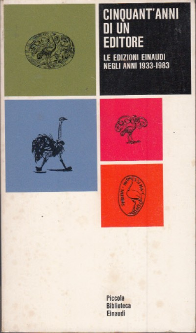 Cinquant'anni di un editore le edizion einaudi negli anni 1933-1983breve iconografia, seguita dall'indice bibliografico degli autori e collaboratori, dall'elenco delle collane, dagli indici per argomenti e per titoli