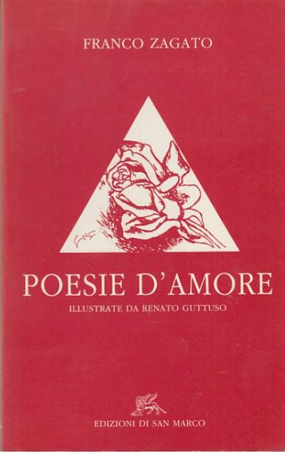 Poesie d'amore illustrate da renato guttuso - Zagato Franco