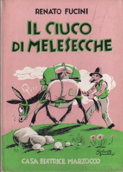 Il ciuco di melesecche storielline in prosa e in versi a cura e con prefazione di guido biagi - Fucini Renato