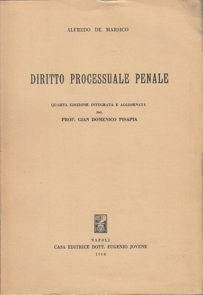 Diritto processuale penale quinta edizione integrata e aggiornata dal prof. gian domenico pisapia - De Marsico Alfredo