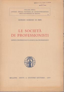 LE SOCIETÀ DI PROFESSIONISTI IMPRESA PROFESSIONALE E SOCIETÀ FRA PROFESSIONISTI