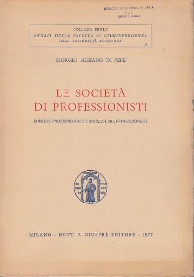 Le societÀ di professionisti impresa professionale e societÀ fra professionisti - Schiano Di Pepe Giorgio