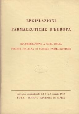 LEGISLAZIONI FARMACEUTICHE D'EUROPA DOCUMENTAZIONE A CURA DELLA SOCIETÀ ITALIANA DI SCIENZE FARMACEUTICHE
