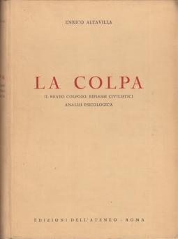 LA COLPA IL REATO COLPOSO, RIFLESSI CIVILISTICI ANALISI PSICOLOGICA