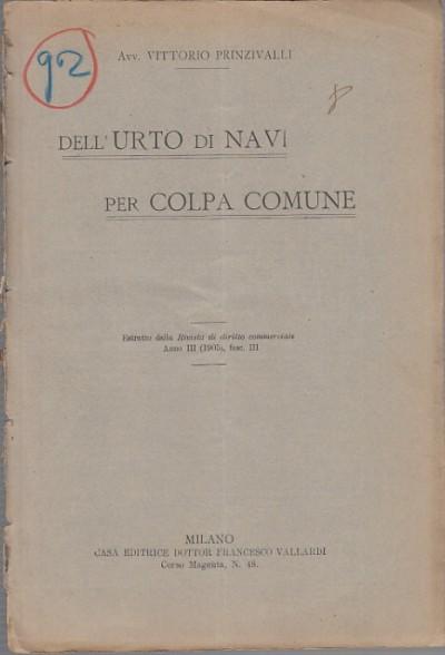Dell'urto di navi per colpa comune - Prinzivalli Vittorio