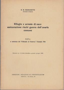 RIFUGIO E ARRESTO DI NAVE ASSICURAZIONE RISCHI DI GUERRA DELL'AVARIA COMUNE. NOTA A SENTENZA DEL TRIBUNALE DI GENOVA 7 GENNAIO 1944